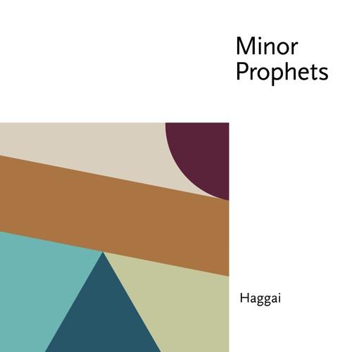 Minor Prophets: Haggai