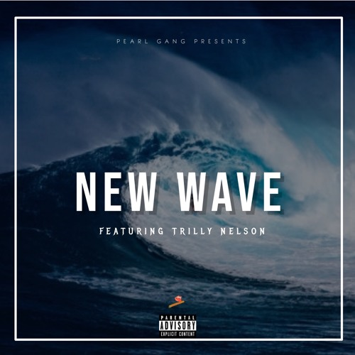 New Wave(Feat.Trilly Nel$on)