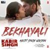 Bekhayali - Arijit Singh Version (Kabir Singh)