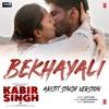 Bekhayali (Arijit Singh Version) [From Kabir Singh] | Arijit Singh | T-Series