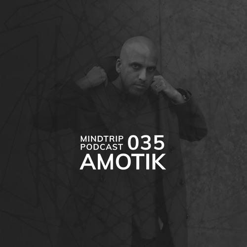 MindTrip Podcast 035 - Amotik