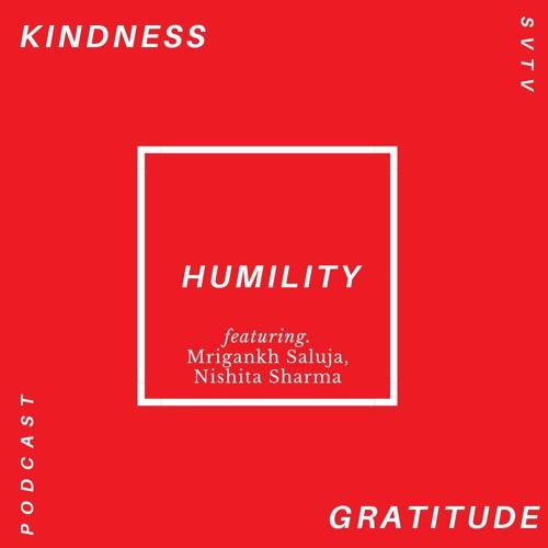 Ep. 9 Kindness, Humility & Gratitude