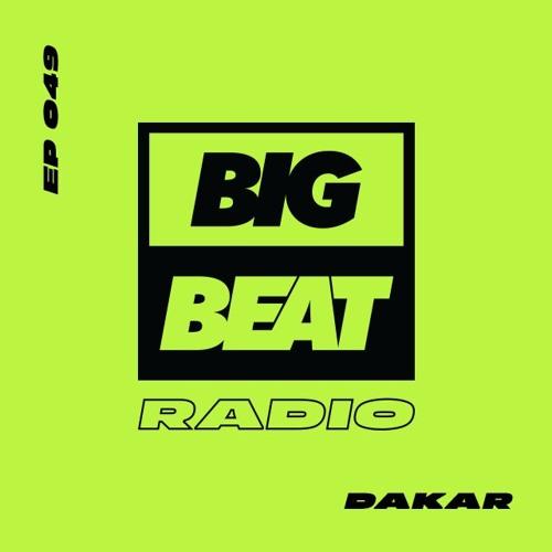 Big Beat Radio: EP #49 - Dakar (Moment Mix)