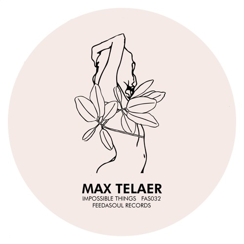 SB PREMIERE: Max Telaer - Impossible Things (Habibi Grooves Remix) [Feedasoul Records]