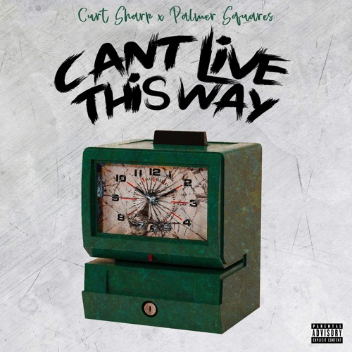 Can't Live That Way Feat The Palmer Squares
