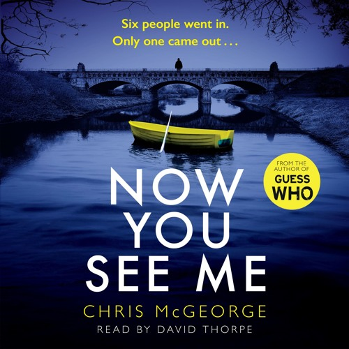 Now You See Me by Chris McGeorge, read by David Thorpe