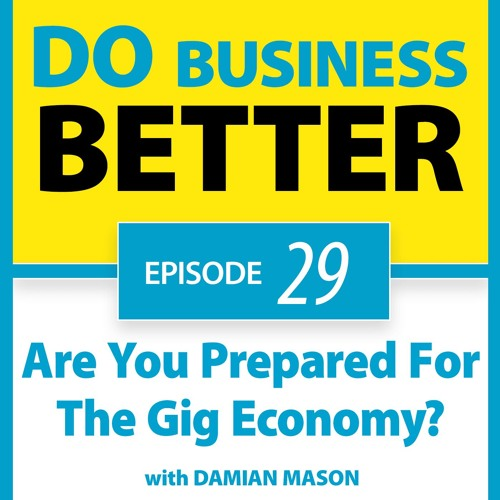 29 - Are You Prepared For The Gig Economy?