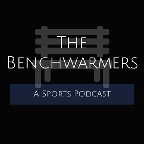 Benchwarmers Podcast Episode #22 Ft. Bryan Oringher