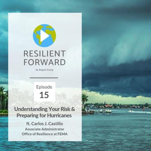 Understanding Your Risk & Preparing for Hurricanes ft Carlos J. Castillo