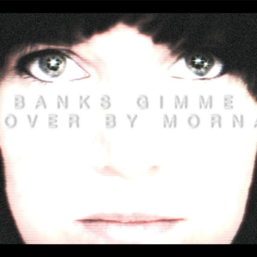 Banks Gimme Cover