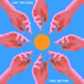 Say Yes Dog Feel Better Artwork