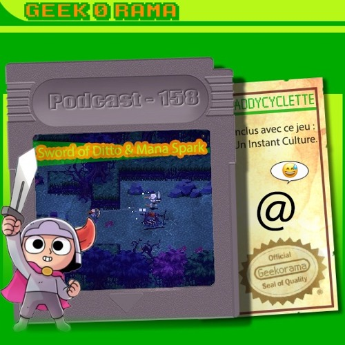 Épisode 158 Geek'O'rama - Sword of Ditto & Mana Spark | Instant Culture : Le genre Rogue-Like