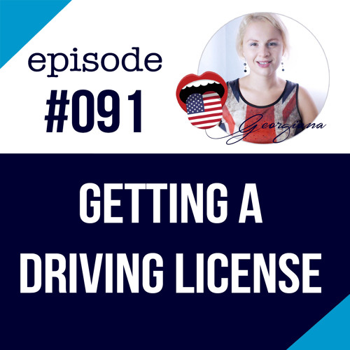 #091 Getting a Driving License in the USA - ESL