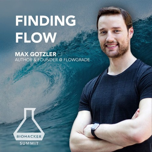 Finding Flow With Max Gotzler