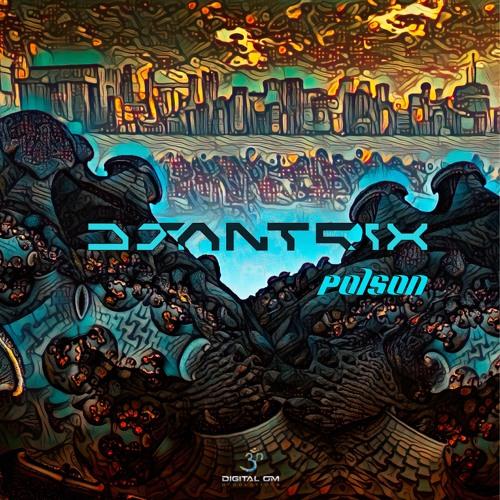 Djantrix - Poison | OUT NOW on Digital Om!