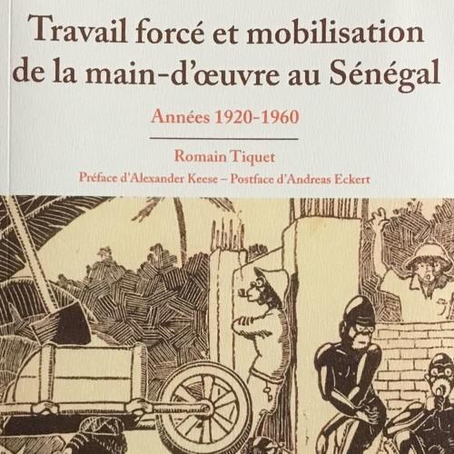 Éclats d'histoire (Aligre FM)-Le travail forcé au Sénégal, avec R. Tiquet, 01.06.19