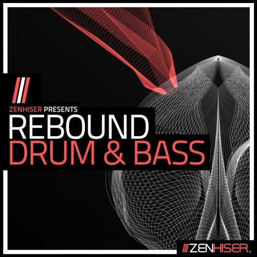 Rebound - Drum & Bass by Zenhiser. 6GB Of Sophisticated D&B Sounds