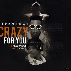 Strongman - Crazy For You (feat Kelvynboy)