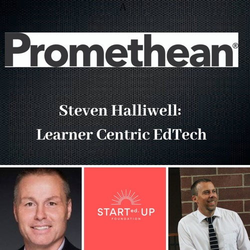 Steven Halliwell: Learner Centric EdTech & The Art of Gamification