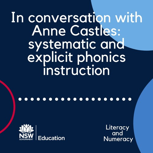 In conversation with Anne Castles: systematic and explicit phonics instruction