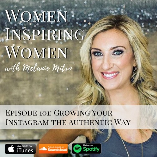 Episode 101: Growing Your Instagram the Authentic Way