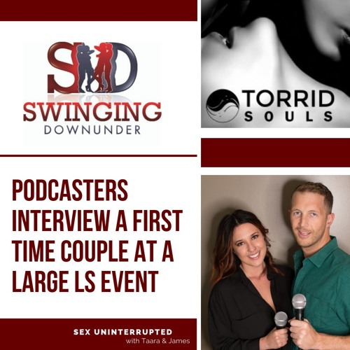 Show 34: Podcasters Interview a First Time Couple at a Large LS Event