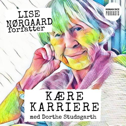 Kære Karriere: Lise Nørgaard interviewes af Dorthe Studsgarth