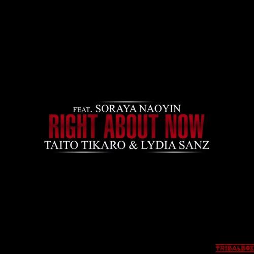 TaitoTikaro, Lydia Sanz ,Soraya Naoyin -  Right About Now  Club Edit soon on tribalbox records