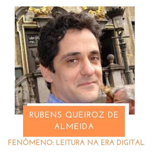 O Fenômeno da Leitura na Era Digital - uma Aula com Rubens Queiroz de Almeida
