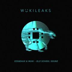 Cesqeaux & Wuki - Old School Sound
