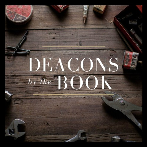 Deacons By the Book
