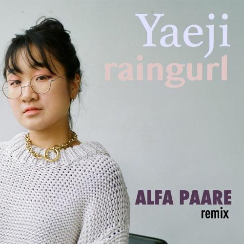 Yaeji - Raingurl (Alfa Paare Remix)