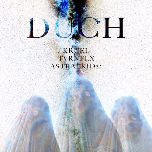 Kruel, TVRNFLX & AstralKid22 ‒ Duch (prod. ConspiracyFlat)