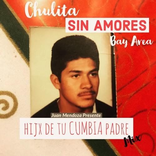 Chulita Sin Amores - Hijx de tu CUMBIA madre
