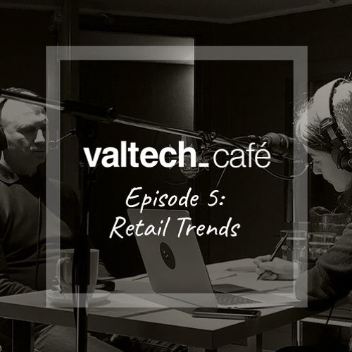 Episode 5: NRF 2019 - Retail Trends