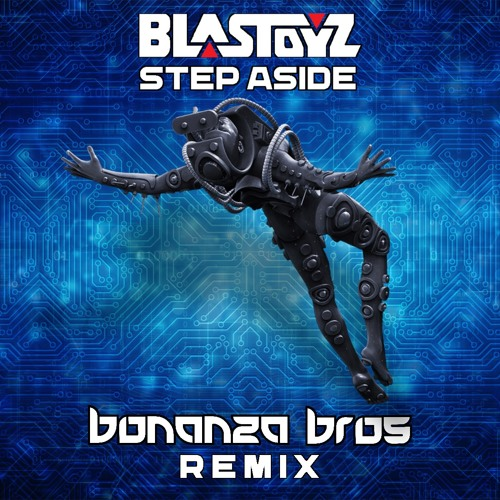 Blastoyz - Step Aside (Bonanza Bros Remix)185BPM ★FREE DOWNLOAD★