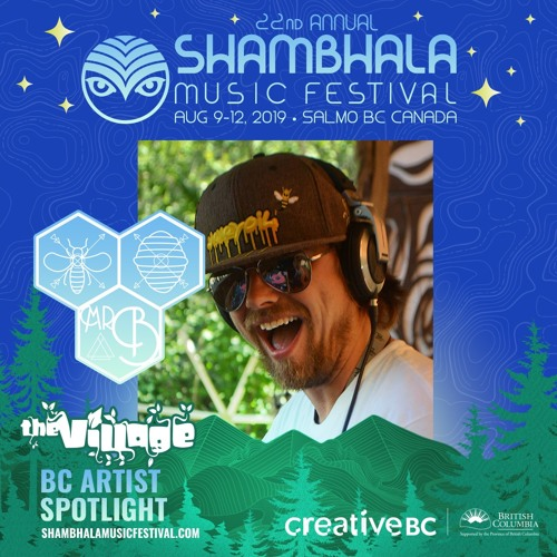 SHAMBHALA MUSIC FESTIVAL's Village Stage 2019 BC Artist Spotlight mix