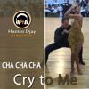CHA CHA CHA - Cry to Me remix Hantos Djay