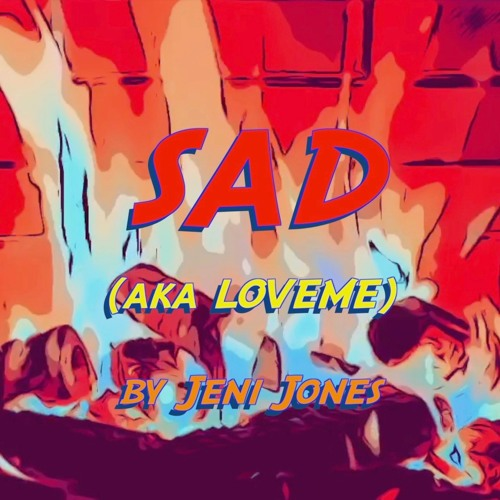 SAD (aka LOVEME)