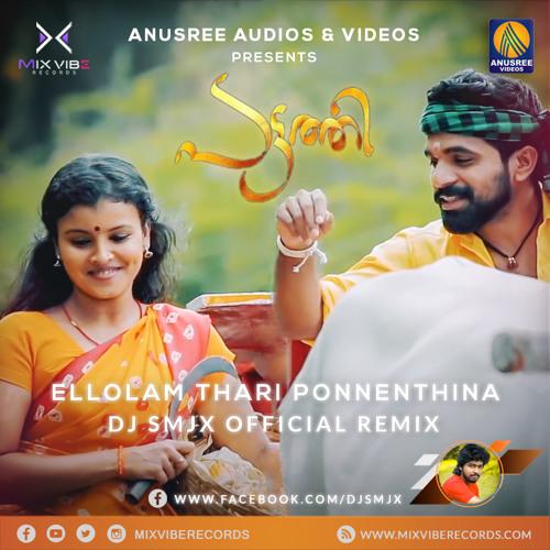 Ellolam Thari Ponnenthina - Pattathi Official Remix - DJ SMJX
