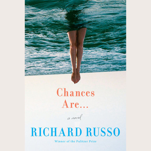 Chances Are . . . by Richard Russo, read by Fred Sanders