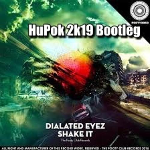 Dialated Eyez - Shake It (Hupok 2k19 Bootleg)