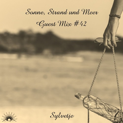 Sonne, Strand und Meer Guest Mix #42 by Sylvetje