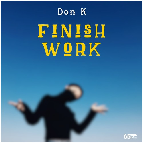 Don K - Finish Work