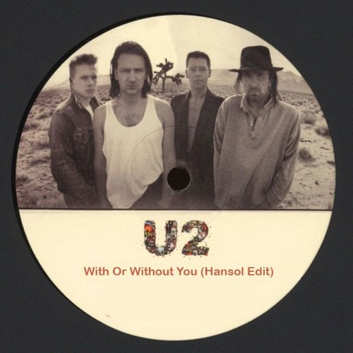 U2 - With Or Without You (Hansol Edit)  [Free Download] SNIPPET