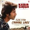 Full Audio Tujhe Kitna Chahne Lage Kabir Singh Mithoon Feat. Arijit Singh Shahid K, Kiara