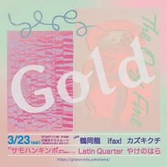 【DJ MIX】Latin Quarter × YAKENOHARA - 「Gold」 Early Time Mix (LIVE MIX@Yokohama - May/23 2019) free DL