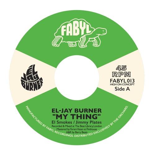 "El-Jay Burner ""My Thing' FABYL013"