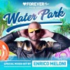 Download Enrico Meloni - FOREVER TEL AVIV Water Park - In The Mix #046 2K19 Mp3