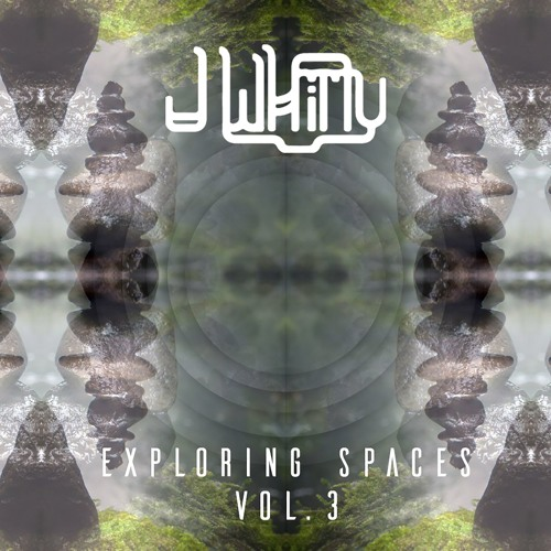 J Whitty - Exploring Spaces Vol. 3 [EP] 2019